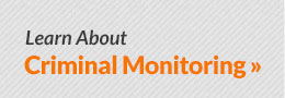 Learn About Criminal Monitoring